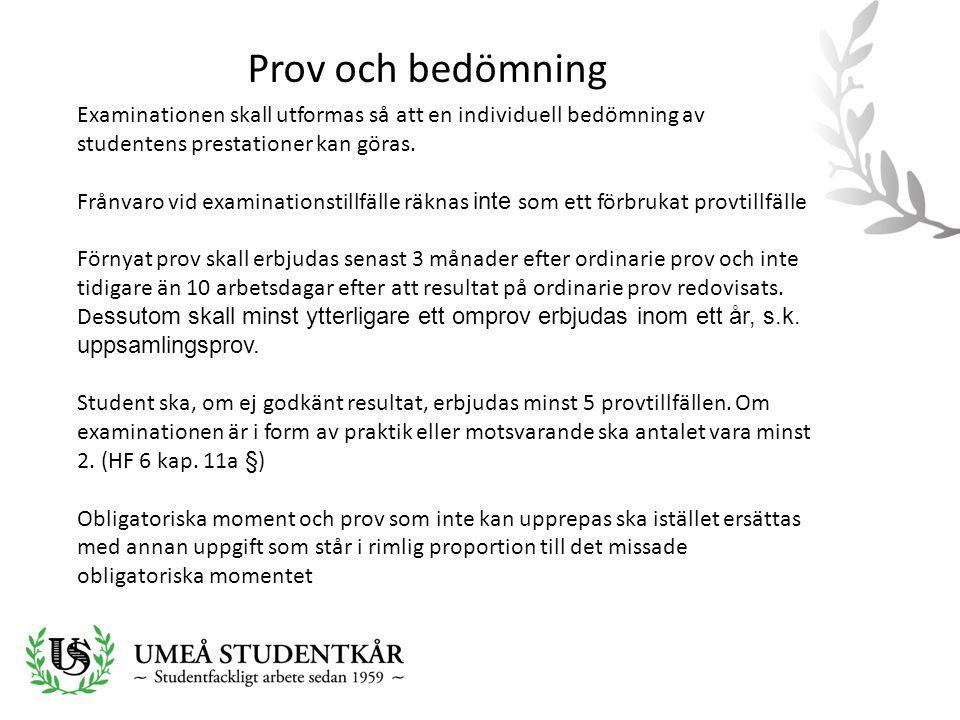 Prov och bedömning Examinationen skall utformas så att en individuell bedömning av studentens prestationer kan göras. Frånvaro vid examinationstillfäl