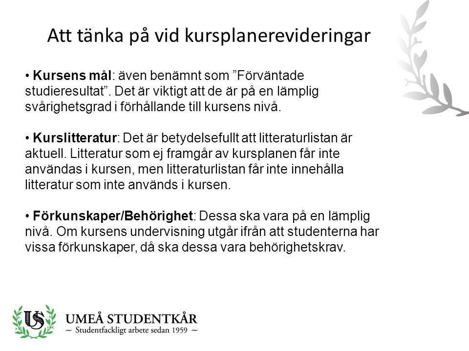 """Att tänka på vid kursplanerevideringar • Kursens mål: även benämnt som """"Förväntade studieresultat"""". Det är viktigt att de är på en lämplig svårighetsg"""