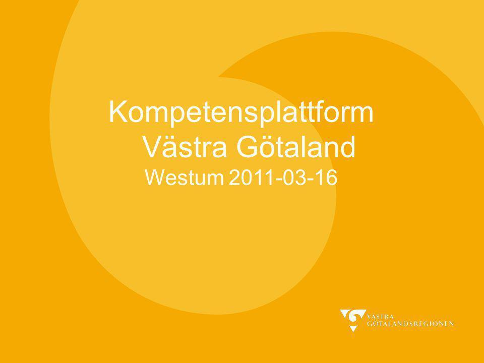 Kompetensplattform Västra Götaland Westum 2011-03-16