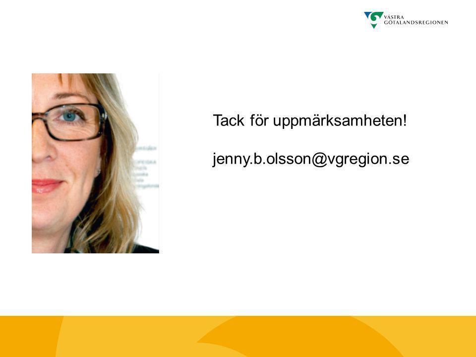 Tack för uppmärksamheten! jenny.b.olsson@vgregion.se