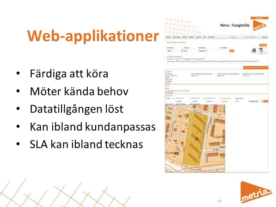 Web-applikationer • Färdiga att köra • Möter kända behov • Datatillgången löst • Kan ibland kundanpassas • SLA kan ibland tecknas 13