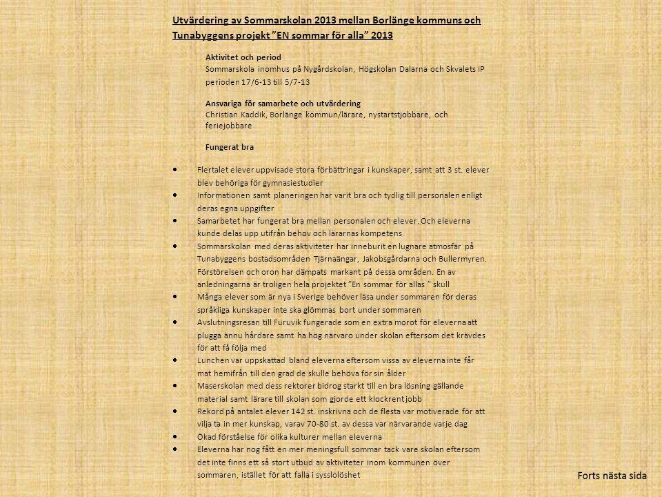 """Utvärdering av Sommarskolan 2013 mellan Borlänge kommuns och Tunabyggens projekt """"EN sommar för alla"""" 2013 Aktivitet och period Sommarskola inomhus på"""