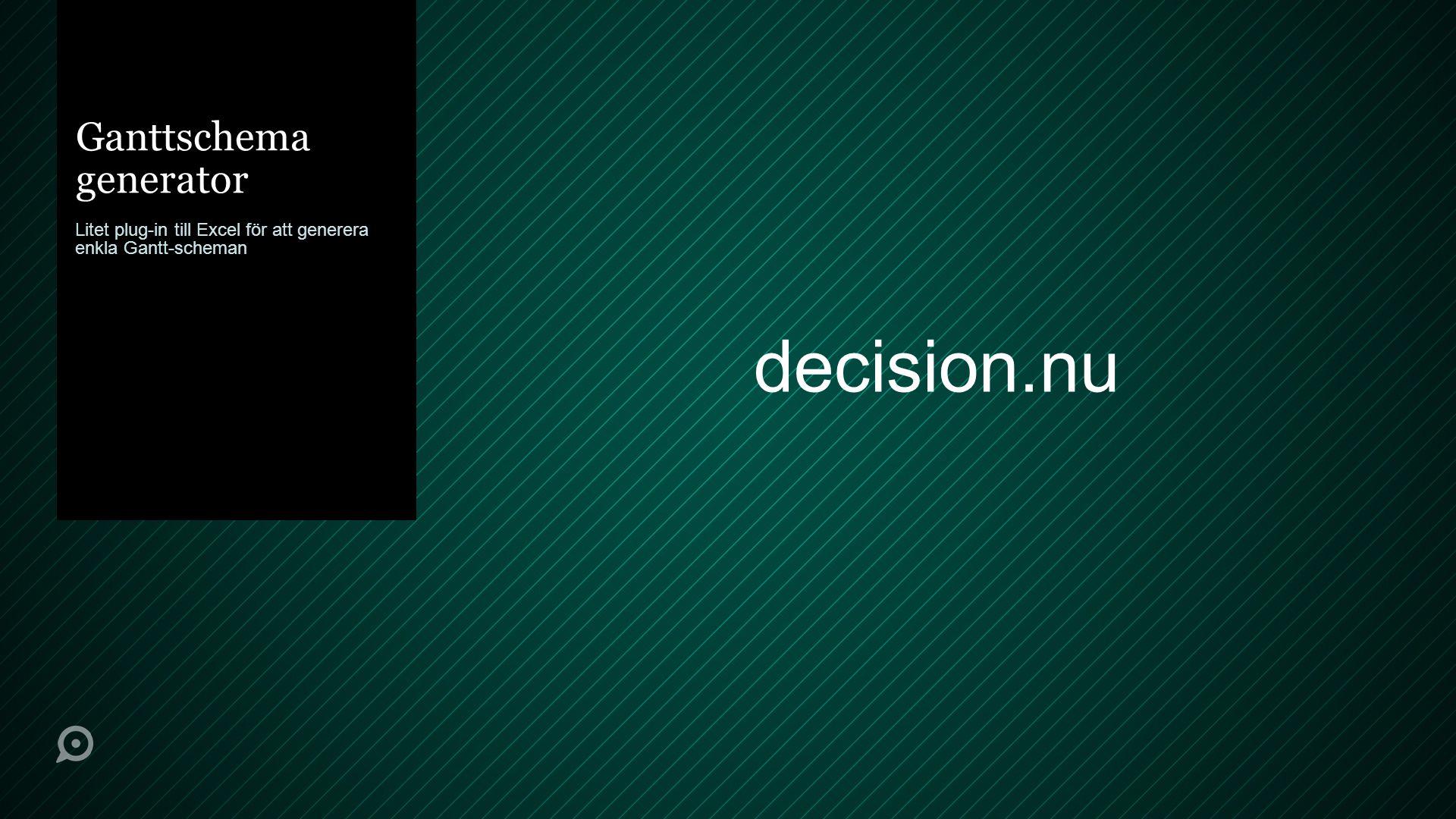 Ganttschema generator Litet plug-in till Excel för att generera enkla Gantt-scheman decision.nu