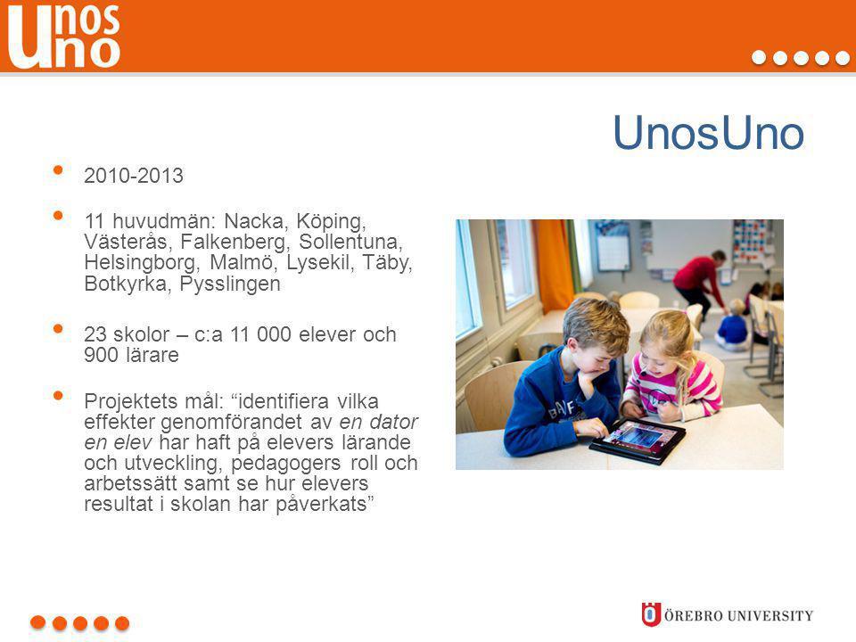 UnosUno • 2010-2013 • 11 huvudmän: Nacka, Köping, Västerås, Falkenberg, Sollentuna, Helsingborg, Malmö, Lysekil, Täby, Botkyrka, Pysslingen • 23 skolo