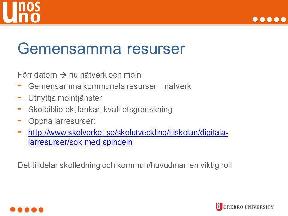 Gemensamma resurser Förr datorn  nu nätverk och moln - Gemensamma kommunala resurser – nätverk - Utnyttja molntjänster - Skolbibliotek; länkar, kvali