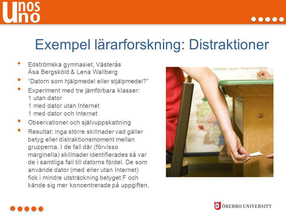 """Exempel lärarforskning: Distraktioner • Edströmska gymnasiet, Västerås Åsa Bergsköld & Lena Wallberg • """"Datorn som hjälpmedel eller stjälpmedel?"""" • Ex"""
