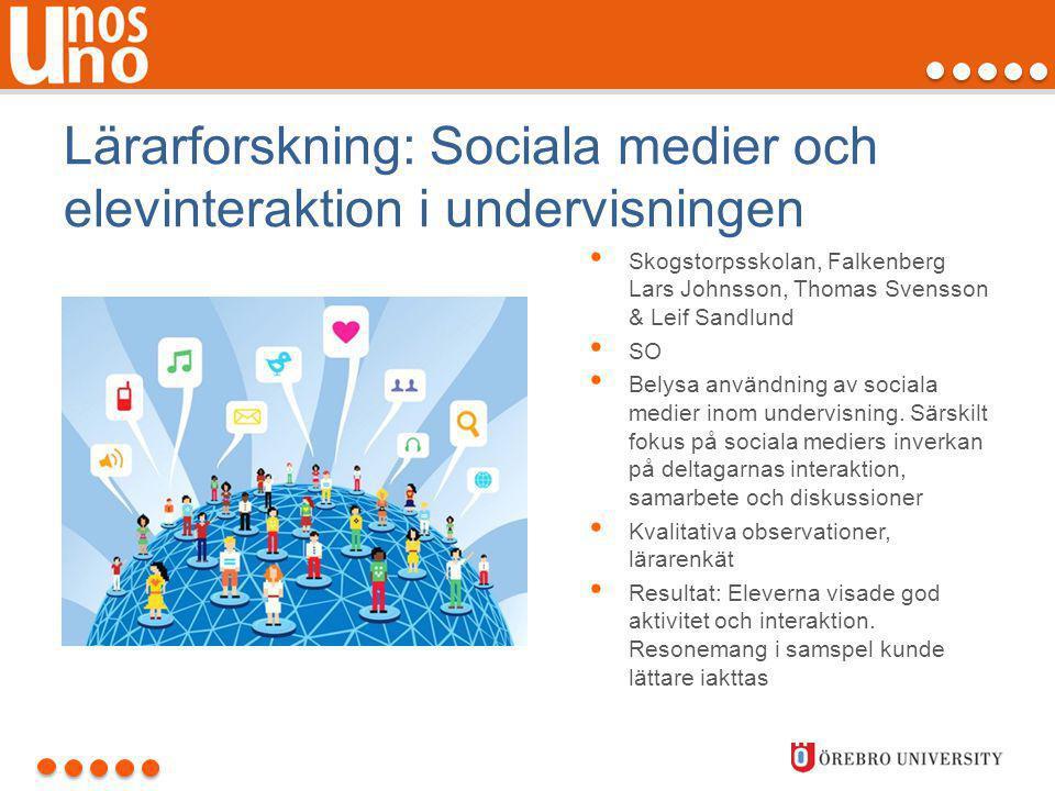 Lärarforskning: Sociala medier och elevinteraktion i undervisningen • Skogstorpsskolan, Falkenberg Lars Johnsson, Thomas Svensson & Leif Sandlund • SO