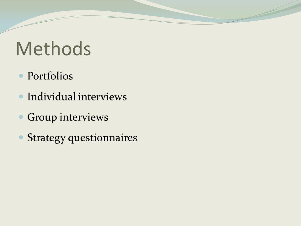 Methods  Portfolios  Individual interviews  Group interviews  Strategy questionnaires