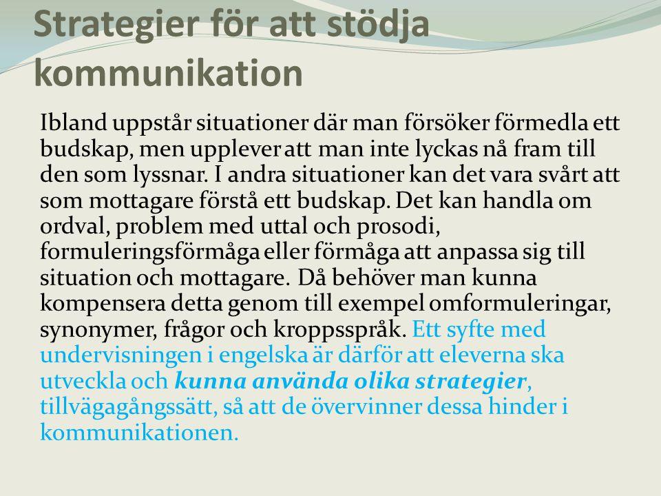 Strategier – i kommentarmaterial Begreppet strategi förekommer ofta i kursplanen.