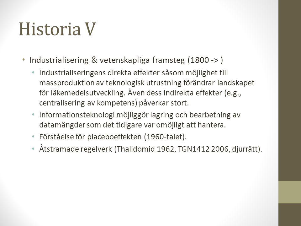 Historia V • Industrialisering & vetenskapliga framsteg (1800 -> ) • Industrialiseringens direkta effekter såsom möjlighet till massproduktion av tekn