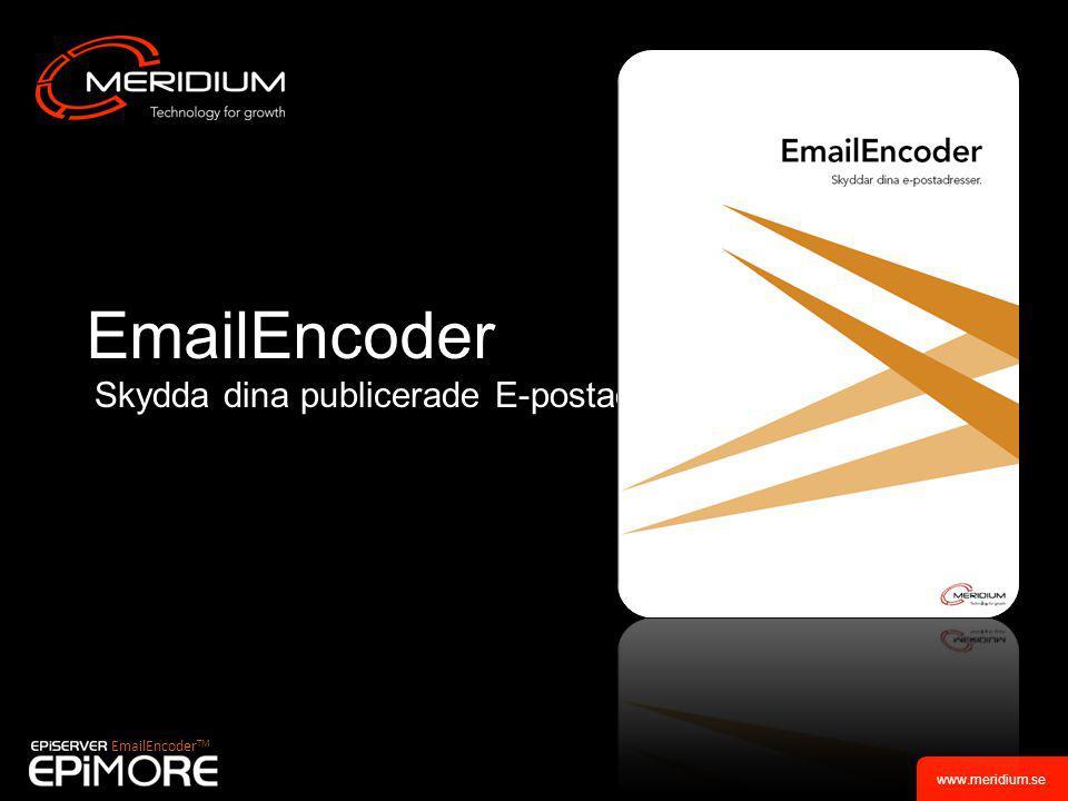 EmailEncoder Skydda dina publicerade E-postadresser EmailEncoder TM