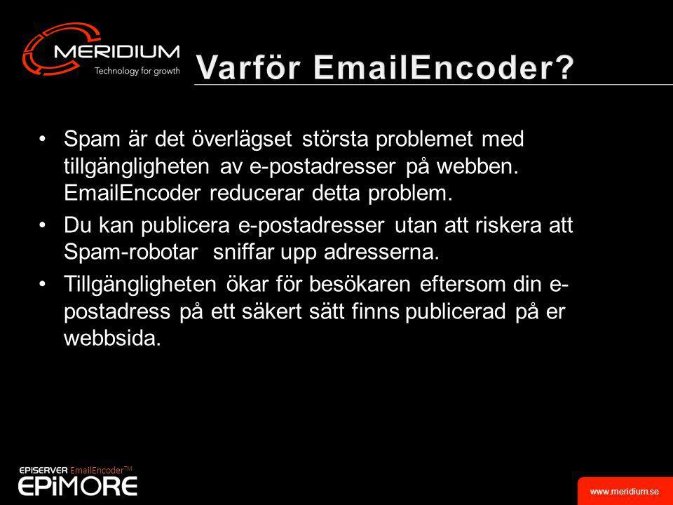 www.meridium.se •Spam är det överlägset största problemet med tillgängligheten av e-postadresser på webben.