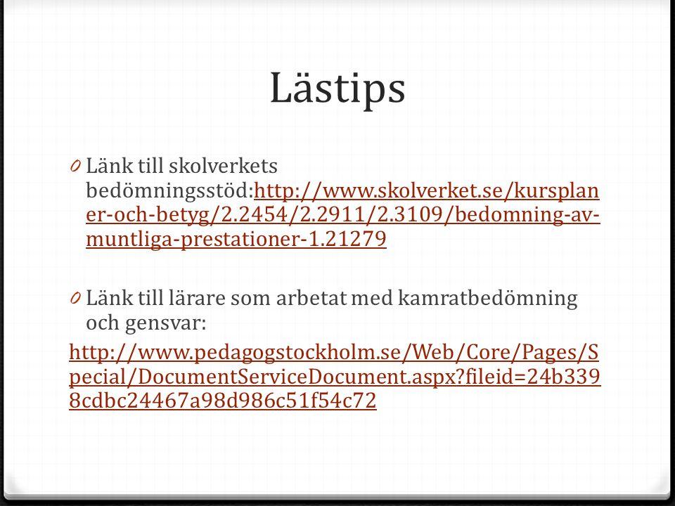 0 Länk till skolverkets bedömningsstöd:http://www.skolverket.se/kursplan er-och-betyg/2.2454/2.2911/2.3109/bedomning-av- muntliga-prestationer-1.21279