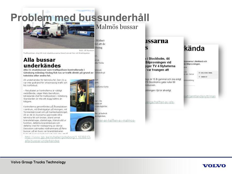 Volvo Group Trucks Technology Exempel på prestationsbaserade kontrakt Trafikhuvudman Bussoperatör Fordonsleverantör Affärsmodell + Passagerarkilometer - Utsläpp - Kvalitetsbrister + Fordonskilometer - Kvalitetsbrister - Otillgänglighet vid utsatt tid