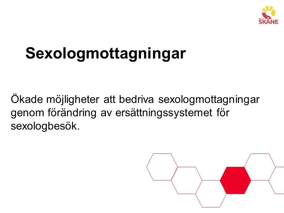 Sexologmottagningar Ökade möjligheter att bedriva sexologmottagningar genom förändring av ersättningssystemet för sexologbesök.