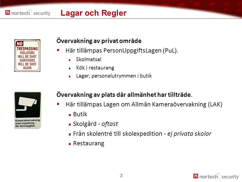 Lagar och Regler 3 Privat område  Historiskt sett har Sverige länge haft en internationellt sett sträng lagstiftning som styrt kameraövervakningen.