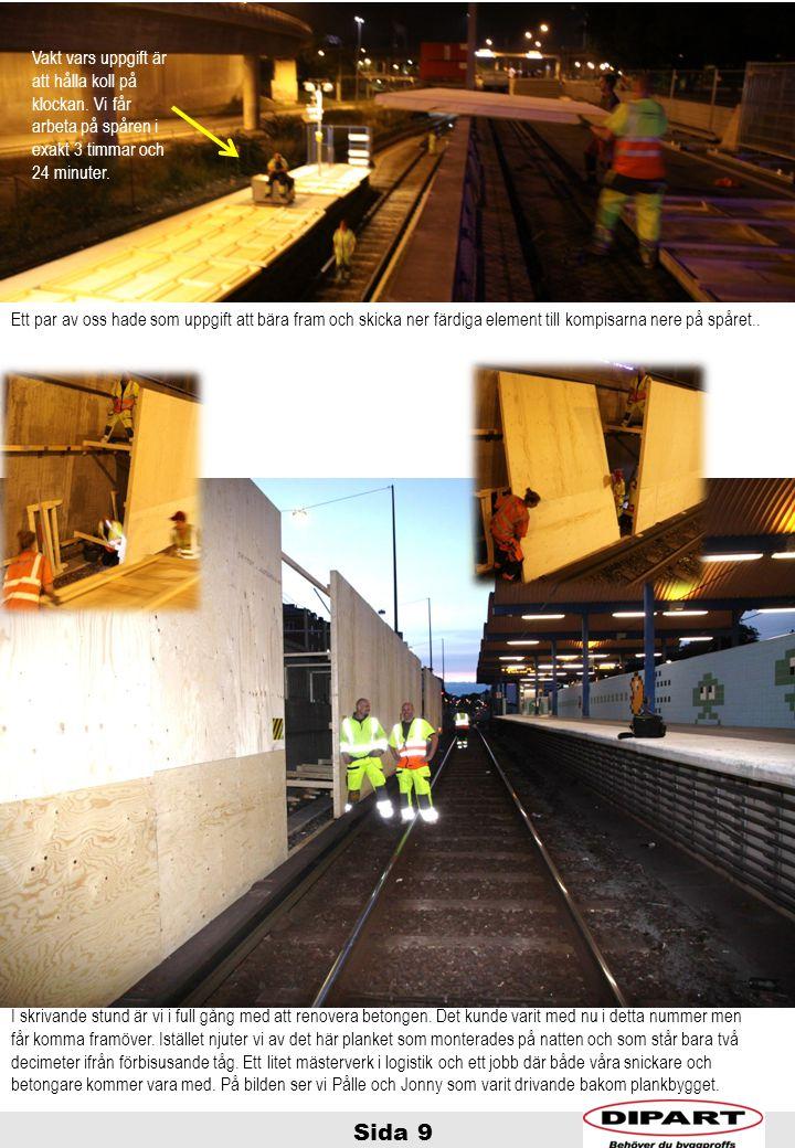Sida 9 I skrivande stund är vi i full gång med att renovera betongen. Det kunde varit med nu i detta nummer men får komma framöver. Istället njuter vi