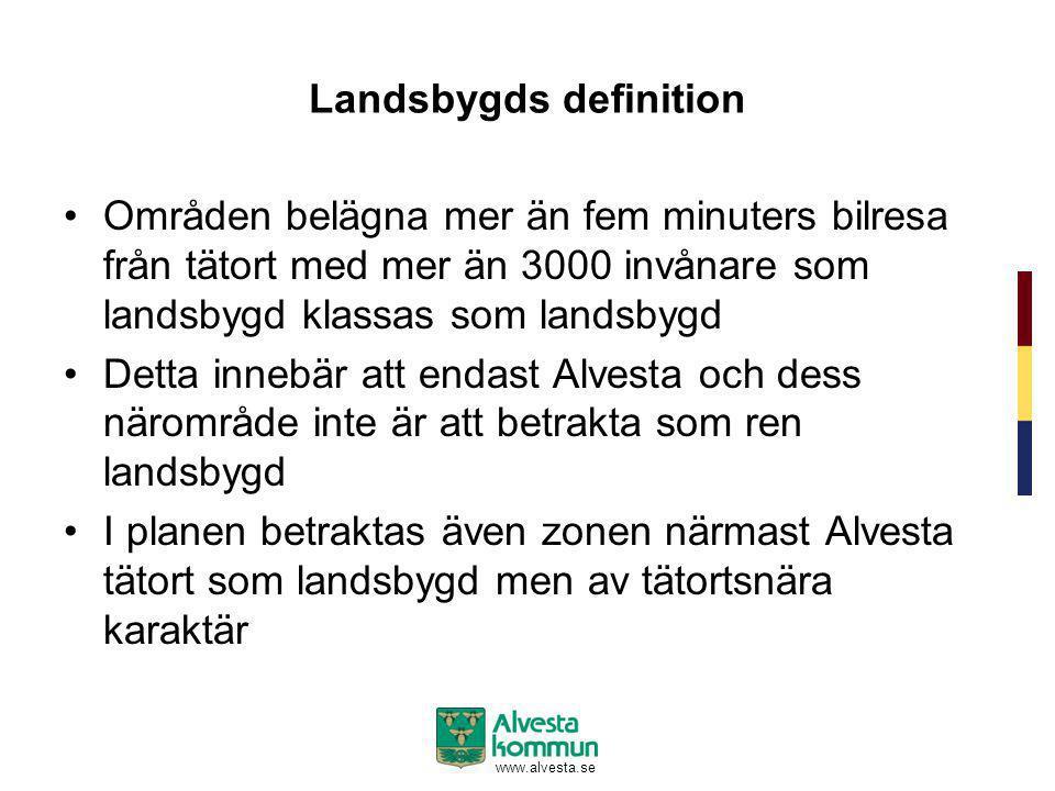 www.alvesta.se Landsbygds definition •Områden belägna mer än fem minuters bilresa från tätort med mer än 3000 invånare som landsbygd klassas som lands