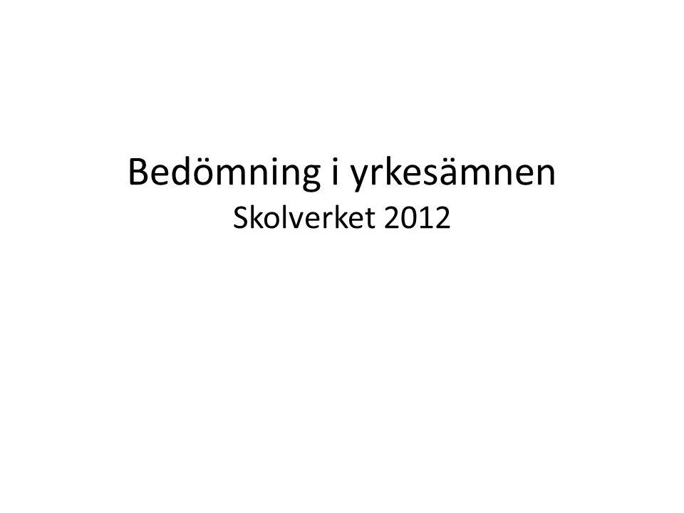 Bedömning i yrkesämnen Skolverket 2012