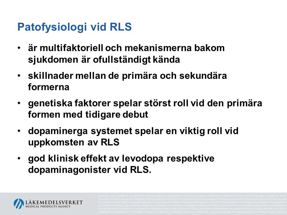 Patofysiologi vid RLS •är multifaktoriell och mekanismerna bakom sjukdomen är ofullständigt kända •skillnader mellan de primära och sekundära formerna
