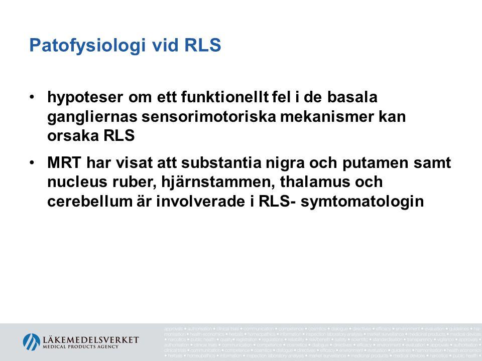 Patofysiologi vid RLS •hypoteser om ett funktionellt fel i de basala gangliernas sensorimotoriska mekanismer kan orsaka RLS •MRT har visat att substan