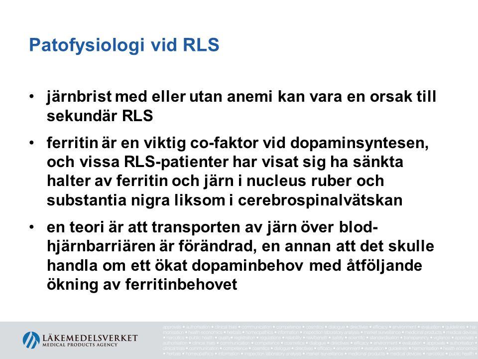 Patofysiologi vid RLS •järnbrist med eller utan anemi kan vara en orsak till sekundär RLS •ferritin är en viktig co-faktor vid dopaminsyntesen, och vi
