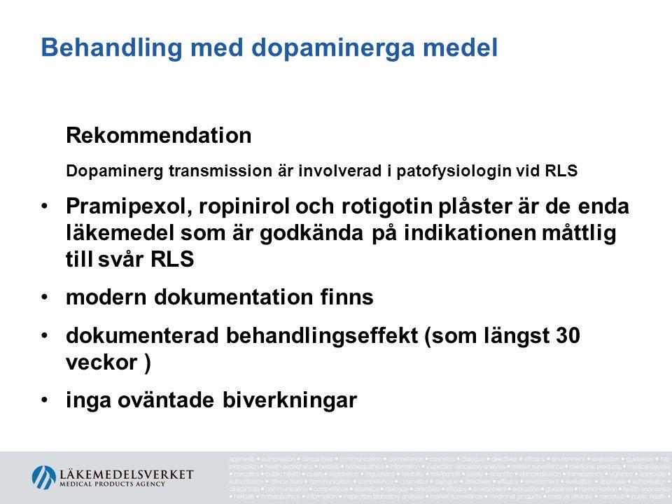 Behandling med dopaminerga medel Rekommendation Dopaminerg transmission är involverad i patofysiologin vid RLS •Pramipexol, ropinirol och rotigotin pl