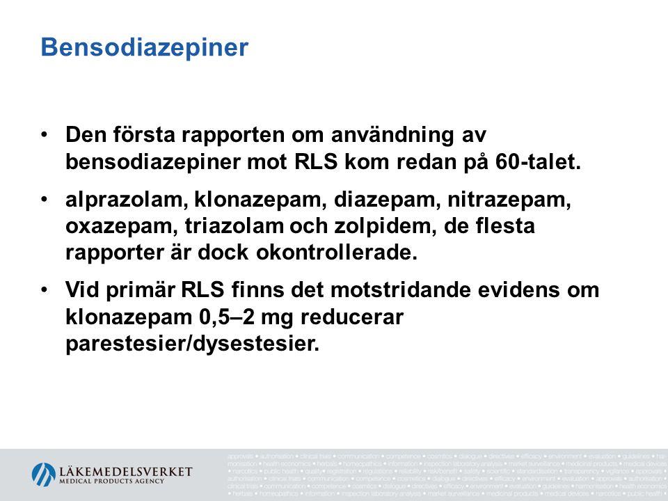 Bensodiazepiner •Den första rapporten om användning av bensodiazepiner mot RLS kom redan på 60-talet. •alprazolam, klonazepam, diazepam, nitrazepam, o