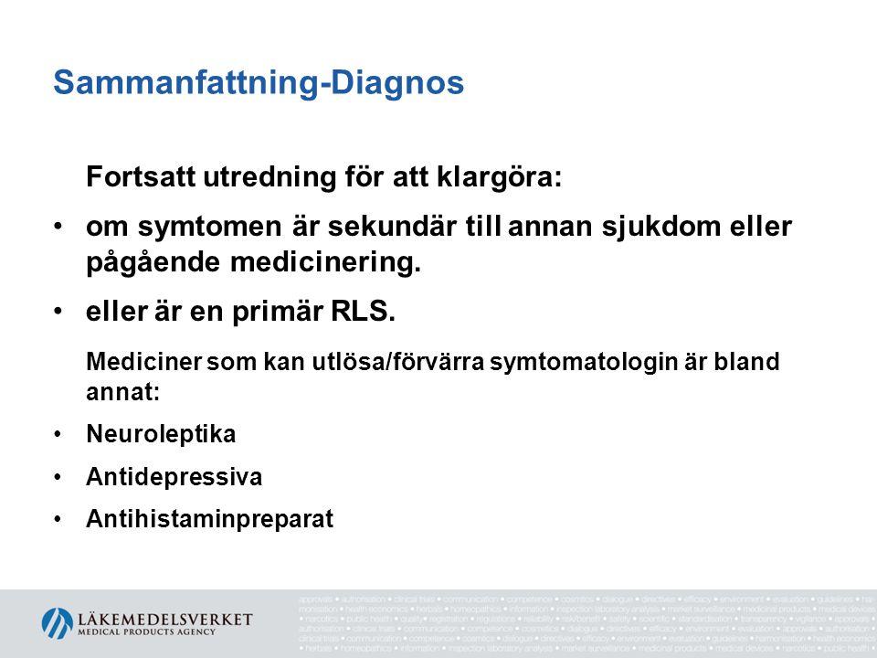 Sammanfattning-Diagnos Fortsatt utredning för att klargöra: •om symtomen är sekundär till annan sjukdom eller pågående medicinering. •eller är en prim
