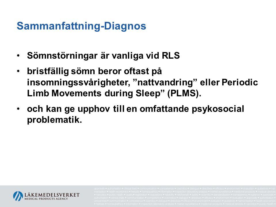 """Sammanfattning-Diagnos •Sömnstörningar är vanliga vid RLS •bristfällig sömn beror oftast på insomningssvårigheter, """"nattvandring"""" eller Periodic Limb"""