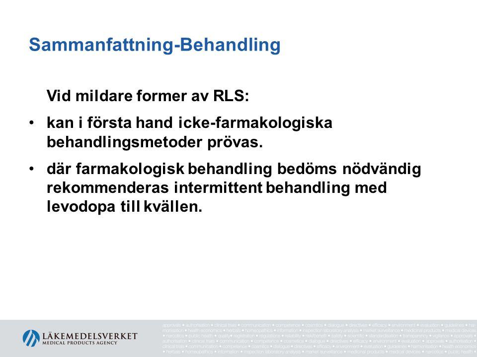 Sammanfattning-Behandling Vid mildare former av RLS: •kan i första hand icke-farmakologiska behandlingsmetoder prövas. •där farmakologisk behandling b