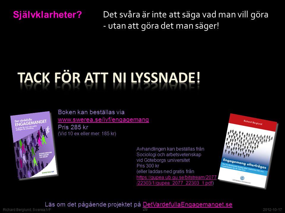Det svåra är inte att säga vad man vill göra - utan att göra det man säger! Avhandlingen kan beställas från Sociologi och arbetsvetenskap vid Göteborg