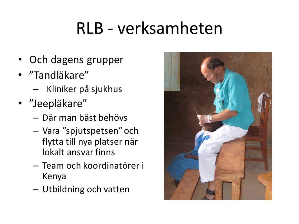 """RLB - verksamheten • Och dagens grupper • """"Tandläkare"""" – Kliniker på sjukhus • """"Jeepläkare"""" – Där man bäst behövs – Vara """"spjutspetsen"""" och flytta til"""