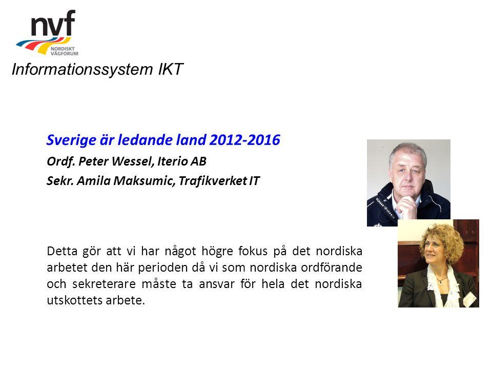 Sverige är ledande land 2012-2016 Ordf. Peter Wessel, Iterio AB Sekr. Amila Maksumic, Trafikverket IT Detta gör att vi har något högre fokus på det no