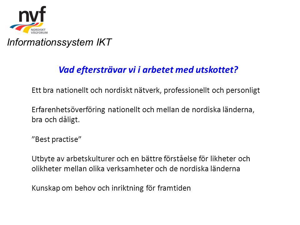Vad eftersträvar vi i arbetet med utskottet? Ett bra nationellt och nordiskt nätverk, professionellt och personligt Erfarenhetsöverföring nationellt o