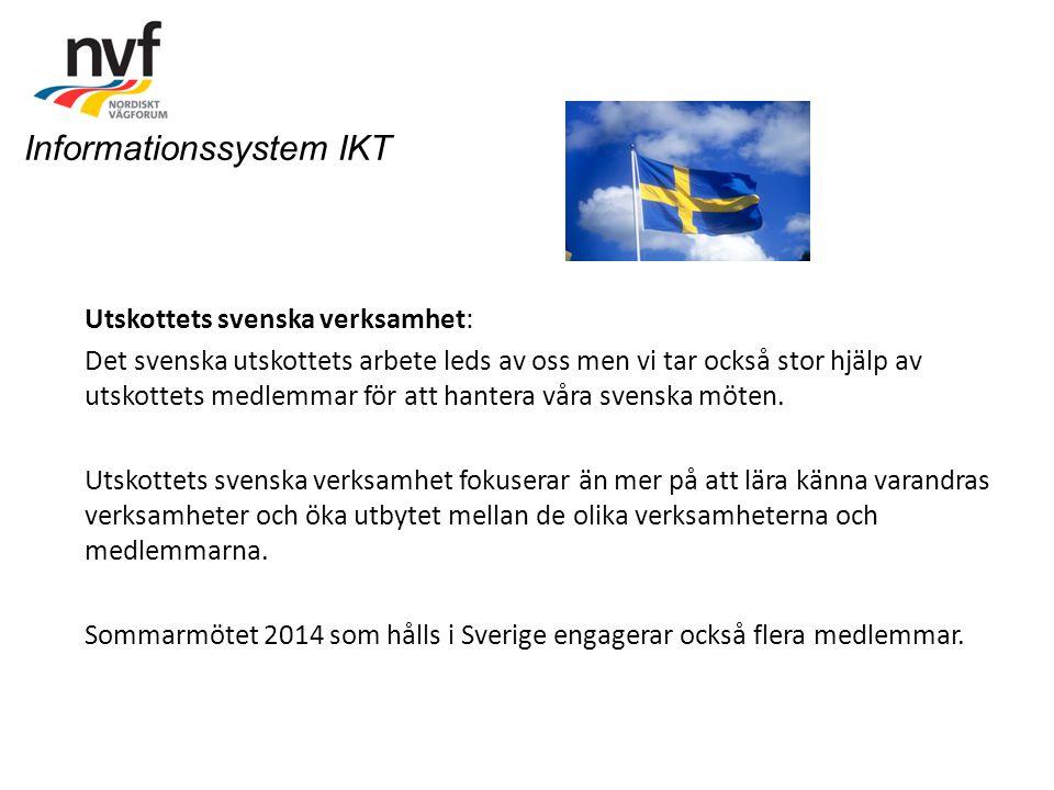 Utskottets svenska verksamhet: Det svenska utskottets arbete leds av oss men vi tar också stor hjälp av utskottets medlemmar för att hantera våra sven