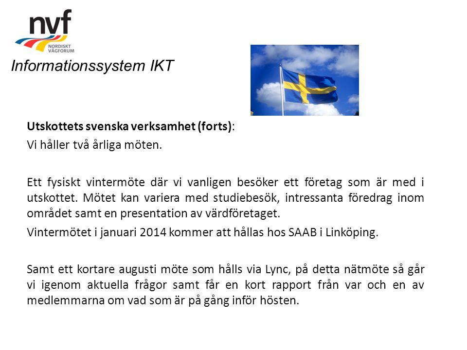 Utskottets svenska verksamhet (forts): Vi håller två årliga möten. Ett fysiskt vintermöte där vi vanligen besöker ett företag som är med i utskottet.