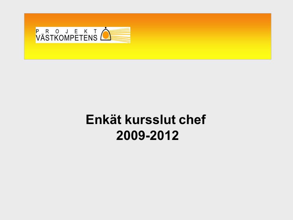 Enkät kursslut chef 2009-2012