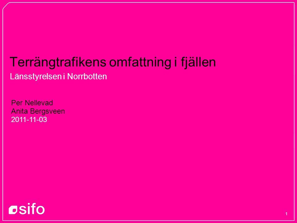 1 Terrängtrafikens omfattning i fjällen Länsstyrelsen i Norrbotten Per Nellevad Anita Bergsveen 2011-11-03