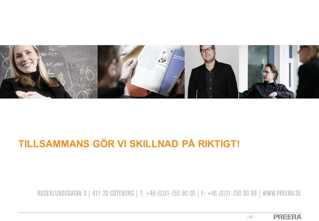 - 43 - TILLSAMMANS GÖR VI SKILLNAD PÅ RIKTIGT!