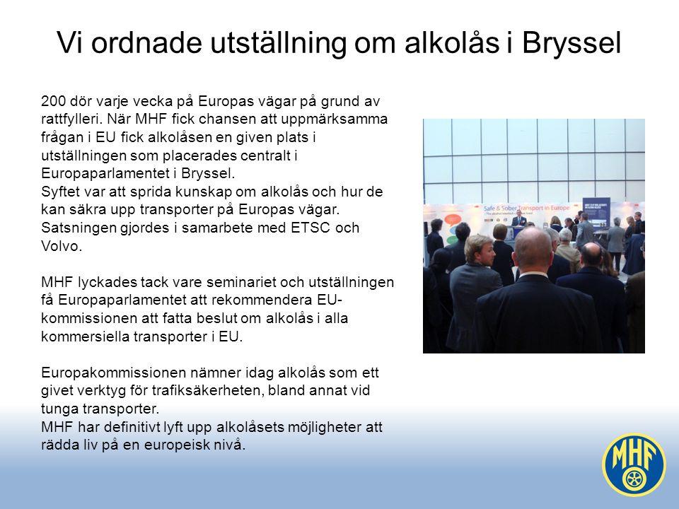 Vi ordnade utställning om alkolås i Bryssel 200 dör varje vecka på Europas vägar på grund av rattfylleri.