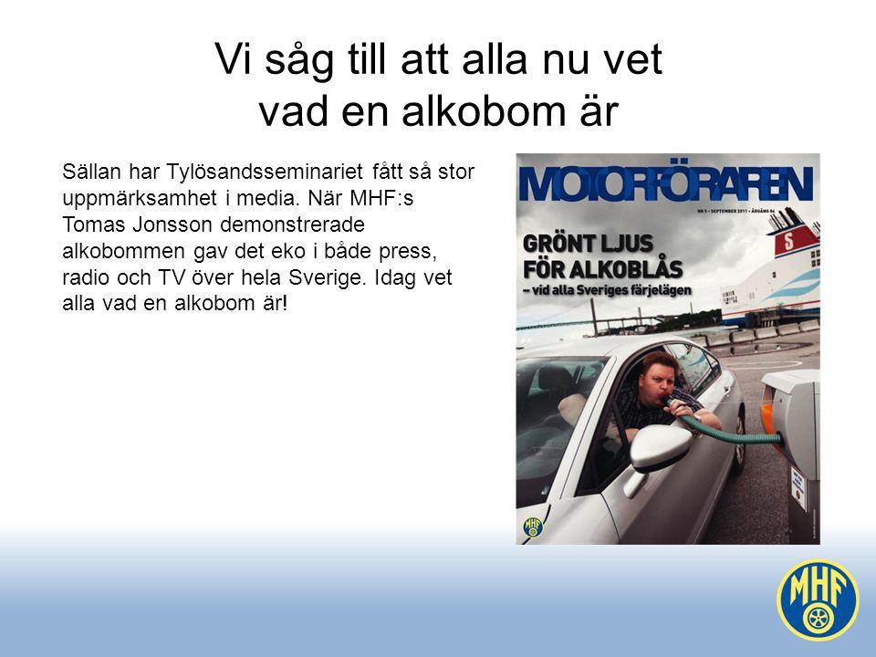 Vi såg till att alla nu vet vad en alkobom är Sällan har Tylösandsseminariet fått så stor uppmärksamhet i media.