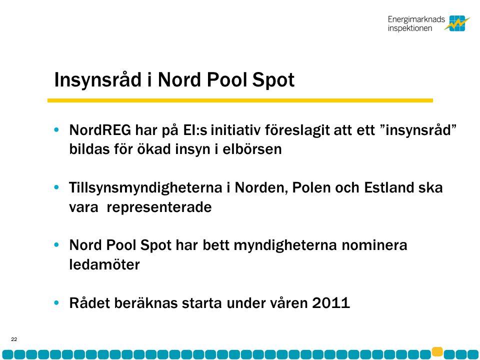 Insynsråd i Nord Pool Spot •NordREG har på EI:s initiativ föreslagit att ett insynsråd bildas för ökad insyn i elbörsen •Tillsynsmyndigheterna i Norden, Polen och Estland ska vara representerade •Nord Pool Spot har bett myndigheterna nominera ledamöter •Rådet beräknas starta under våren 2011 22