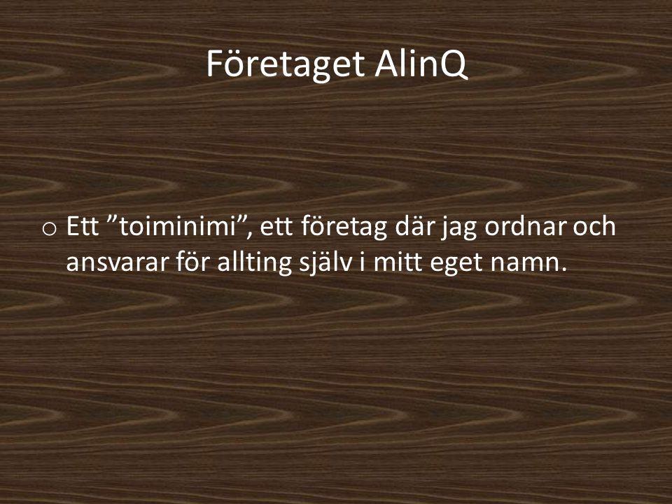 """Företaget AlinQ o Ett """"toiminimi"""", ett företag där jag ordnar och ansvarar för allting själv i mitt eget namn."""