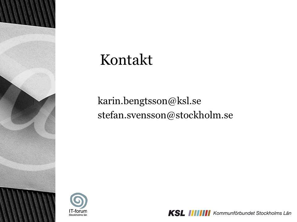 Kontakt karin.bengtsson@ksl.se stefan.svensson@stockholm.se