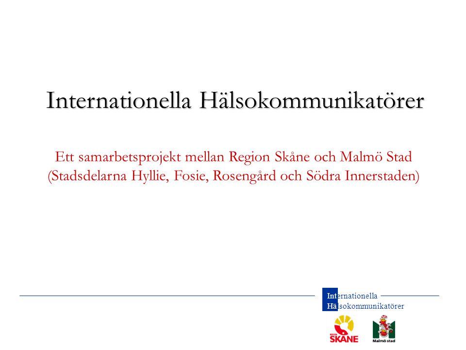 Internationella Hälsokommunikatörer Bakgrund •Utlandsfödda har sämre hälsotillstånd än svenskfödda.
