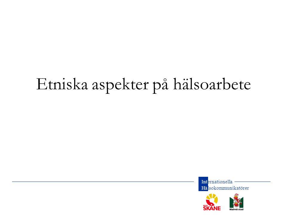 Internationella Hälsokommunikatörer Historisk process i Sverige Varje individ har ansvar för sina egna handlingar Andra länder Familjens heder drabbas av varje enskild individs handlingar