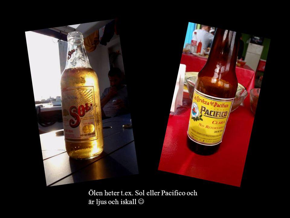 Ölen heter t.ex. Sol eller Pacifico och är ljus och iskall 