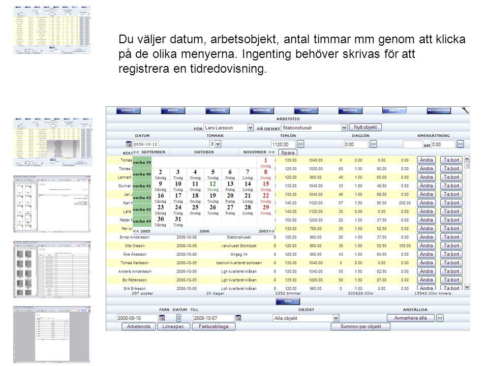 Du väljer datum, arbetsobjekt, antal timmar mm genom att klicka på de olika menyerna.