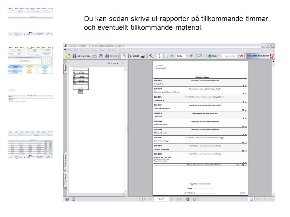 Du kan sedan skriva ut rapporter på tillkommande timmar och eventuellt tillkommande material.